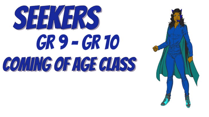 "The phrase ""Seekers (Grade 8 to Grade 9) Coming of Age Class"" with a blue superhero"